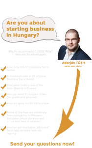 Starting business in Hungary. Free consultation about starting business in Hungary. Low corporate tax. 10% corporate tax. Maximum 2% of Local Business Tax. Labour Code. EU VAT number in Hungary. Low business fees. Low office rent fee. Low salaries. All in one local help. Are you about starting business in Hungary? Do you have questions about launching your company? Do you have language barriers in the authorities? Do you need an attorney or an accountant? Do you need help finding an office or employees? Do you need help during the daily operation? Adorjan Toth founder owner your advisor. Business Management Hungary. Business management agency.